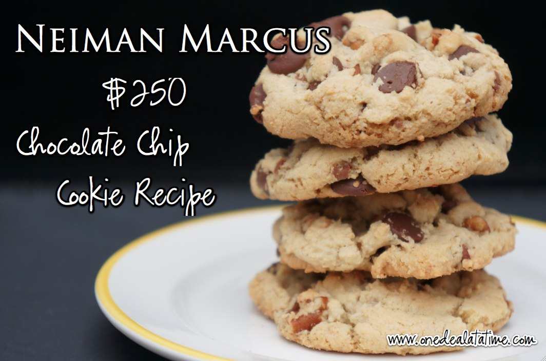 Neiman Marcus $250 Chocolate Chip Cookie Recipe - MyLitter - One Deal ...