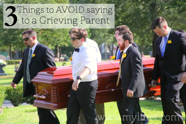 Things to avoid saying to a grieving parent