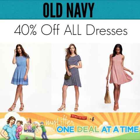 Old Navy 40 percent off all dresses