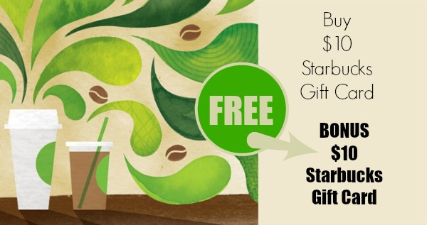 Starbucks: FREE $10 Gift Card With $10 Online eGift Card Purchase ...