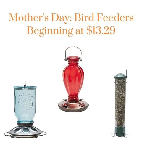 Mother's Day- Bird Feeders Beginning at $13.29 (1)