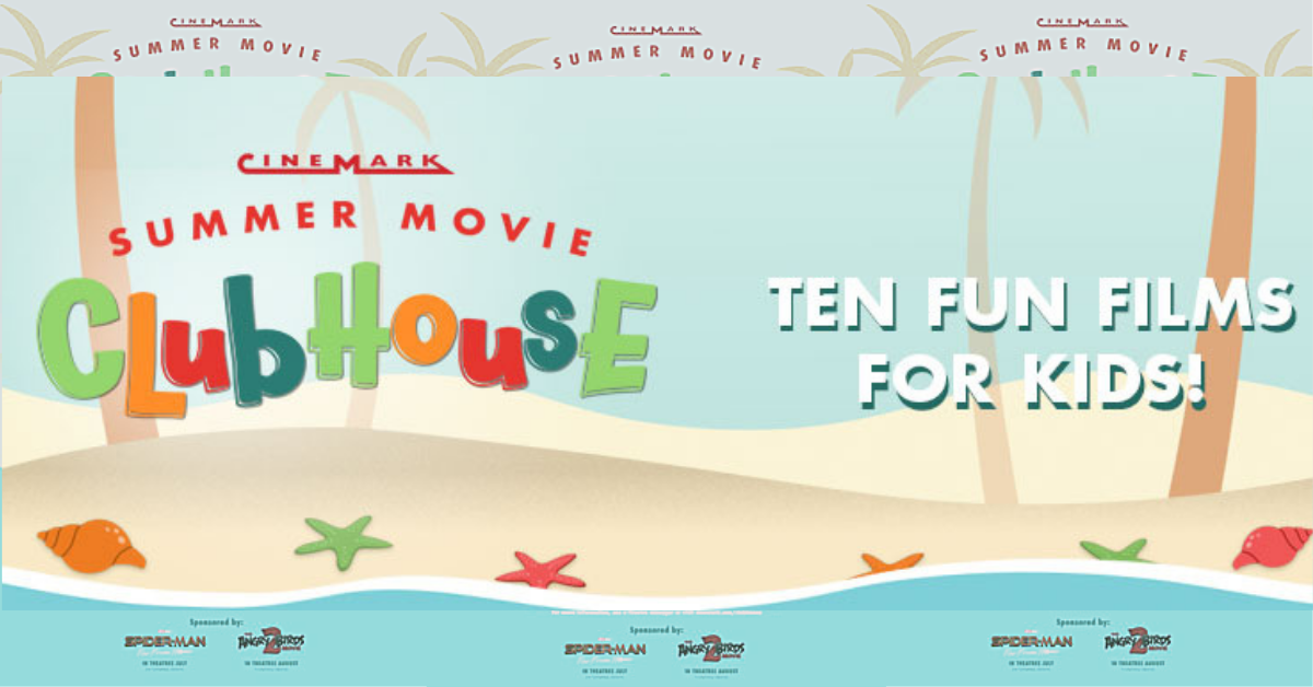 6dffce2b1743fb CineMark Summer Movie Clubhouse: Ten Weeks of Fun Films for Kids!