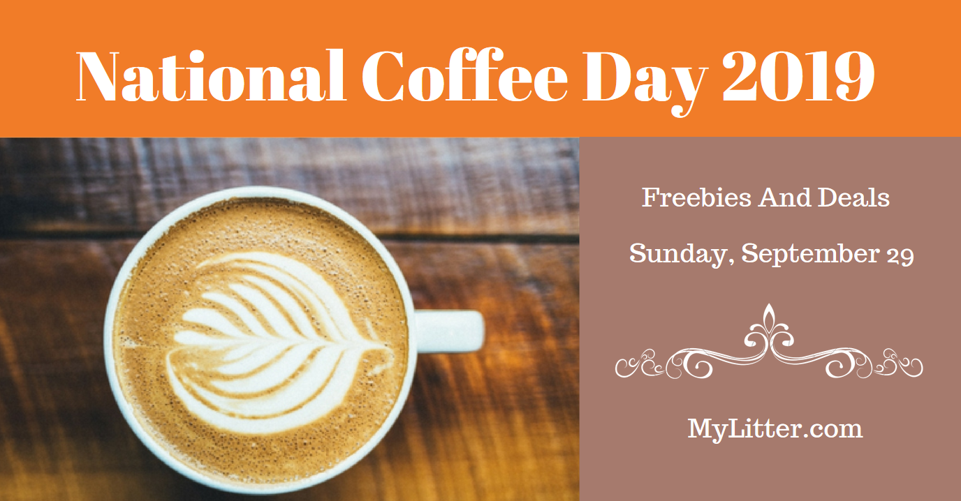 Enjoy National Coffee Day 2019 With These Freebies Deals Sunday September 29 Mylitter One Deal At A Time
